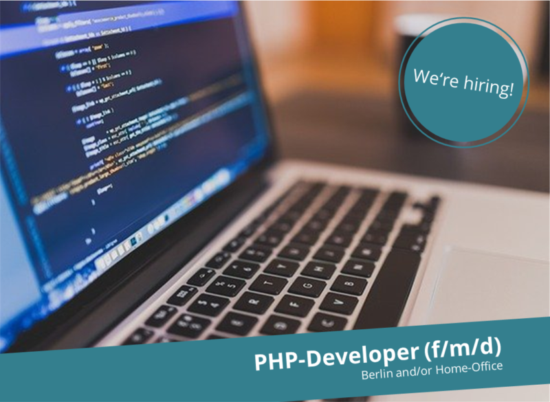 PHP-Developer (f/m/d) – Berlin and/or Home Office